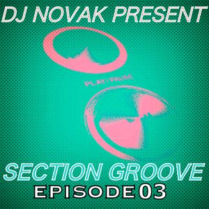 Section Groove Episode 03