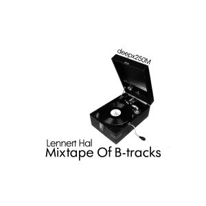 [deepx250M] Lennert Hal - Mixtape Of B-tracks