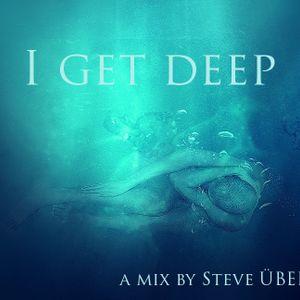 Steve UBER I Get Deep