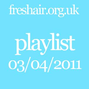 Music Playlist 03/04/2011