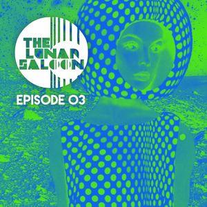 The Lunar Saloon - Episode 03