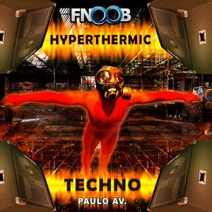 Hyperthermic Techno Podcast 01 by Paulo AV