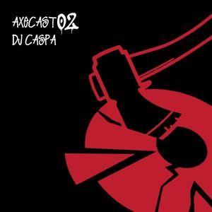 AXECAST 02 DJ CASPA