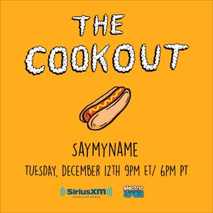 The Cookout 077: SAYMYNAME