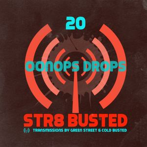 Str8 Busted Podcast #20: Green Street with - Oonops - 2018.04.12