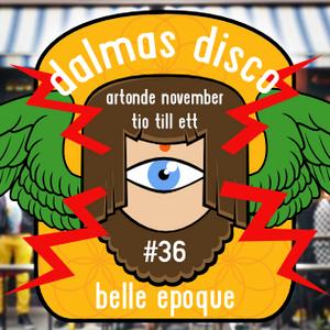 Dalmas Disco #36 - Belle Epoque (Part 1)