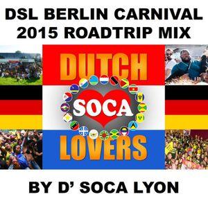 Berlin KDK 2015 - DSL Roadtrip Soca Mix