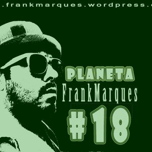 Planeta FrankMarques #18 01Junho2011