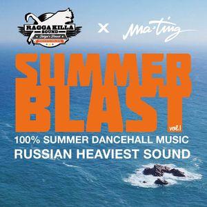 RAGGA KILLA SOUND x MA'TING - SUMMER BLAST vol.1 Mixcd (Summer 2014)