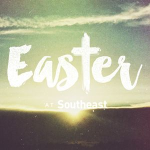 Easter at Southeast
