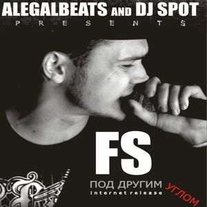 DJ Spot & AlegalBeats presents: FS - Under Other Corner (Mixtape) (2009)