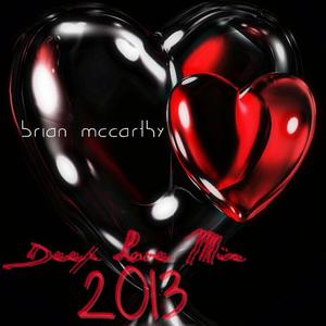 Deep Love Mix 2013 [Mixed by Brian McCarthy] (DEEP HOUSE MIX)
