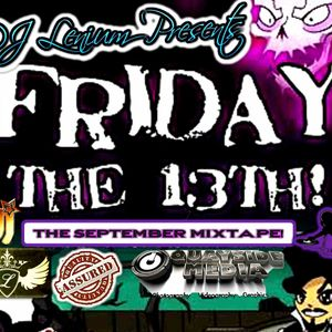 DJ LENIUM PRESENTS FRIDAY THE 13TH (THE MIXTAPE EDITION!)
