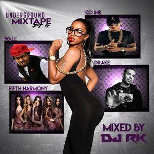 Underground Mixtape PT4 MIXED BY DJ RK