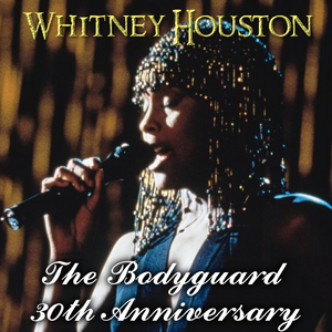 Whitney Houston - The Bodyguard 30th Anniversary