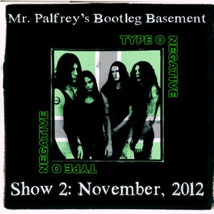 Mr Palfrey's Bootleg Basement: Show #2, November 2012