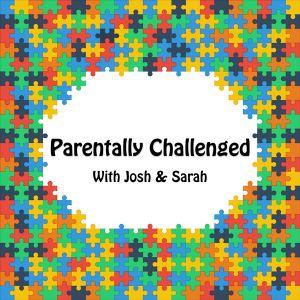 Parentally Challenged Episode 3 – Talking Tippy