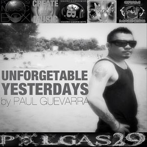 UNFORGETABLE YESTERDAYS by PAUL GUEVARRA