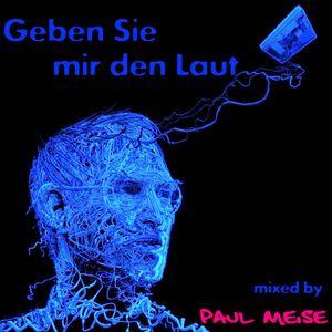Paul Meise - Geben Sie mir den Laut