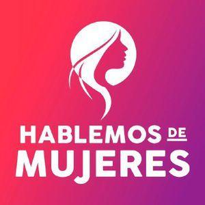 HABLEMOS DE MUJERES 20 JUNIO 2019