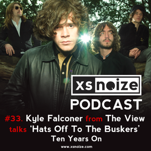 #33. XS Noize Music Podcast: KYLE FALCONER from THE VIEW talks 'HATS OFF TO THE BUSKERS' – Ten Years