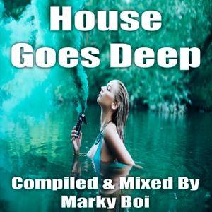 Marky Boi - House Goes Deep