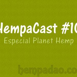 HempaCast #10 - Especial Planet Hemp (30/11/2011)