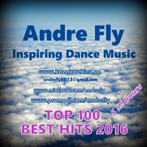 Andre Fly - Inspiring Dance Music 30 (TOP100 BEST HITS 2016) 3of5 (17.07.2016)
