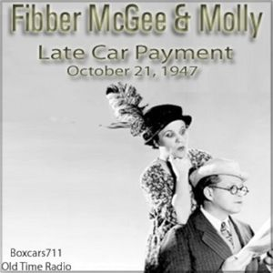 Fibber McGee & Molly - Late Car Payment (10-21-47)