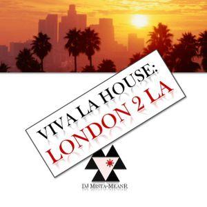 Viva La House: London 2 LA