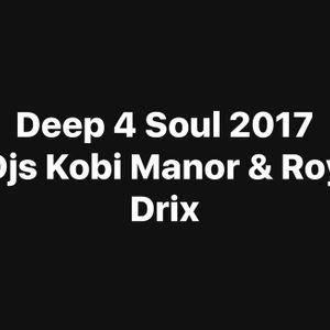 Deep 4 Soul 2017 - Djs Kobi Manor & Roy Drix