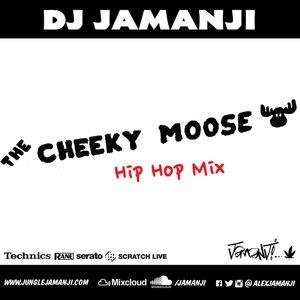 The Cheeky Moose Hip Hop Mix