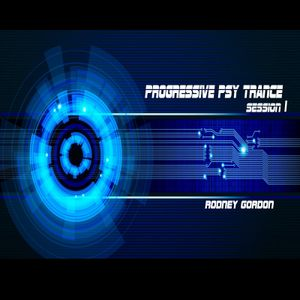 PROGRESSIVE PSY TRANCE SESSION 1 - RODNEY GORDON