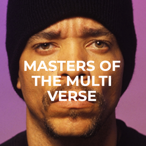 Masters of the Multi Verse