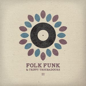 Folk Funk and Trippy Troubadours 2