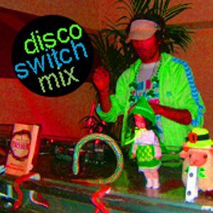 Disco/Switch Mix