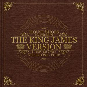 House Shoes - The King James Version (Chapter 1)