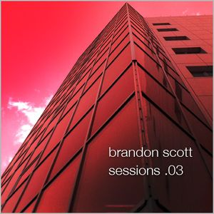 Brandon Scott - Sessions 03