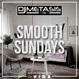 #SmoothSundays EP. 11 (SLOW R&B/HIP HOP) | Tweet @DJMETASIS