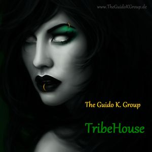 TribeHouse 1 (Desparation) - The Guido K. Group