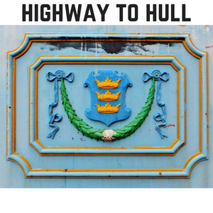 Highway to Hull / 29.11.17