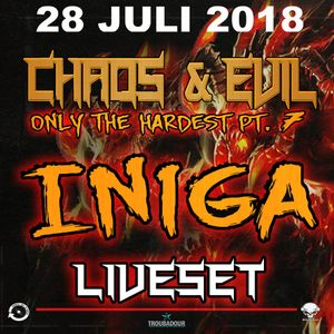 Iniga - Chaos & Evil - Only The Hardest pt 7
