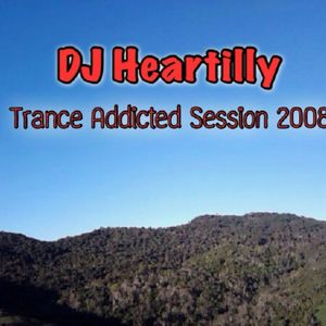 Dj Heartilly - Trance Addicted Session 2008