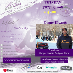 Live Life In The Purple Show with Mluv 06-05-18 Guests: Hunger Has No Religion