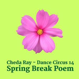 Dance Circus 14 - Spring Break Poem