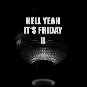 Hell yeah it's Friday II