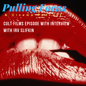 Pulling Focus talks Cult Films with Irv Slifkin