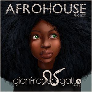 AFROHOUSE PROJECT DEE JAY GIANFRANCO GATTO