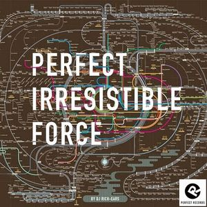 Perfect Irresistible Force