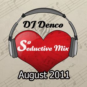 Denco's So Seductive Mix - Aug 2011